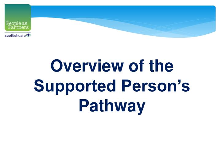 Overview of the Supported Person's Pathway
