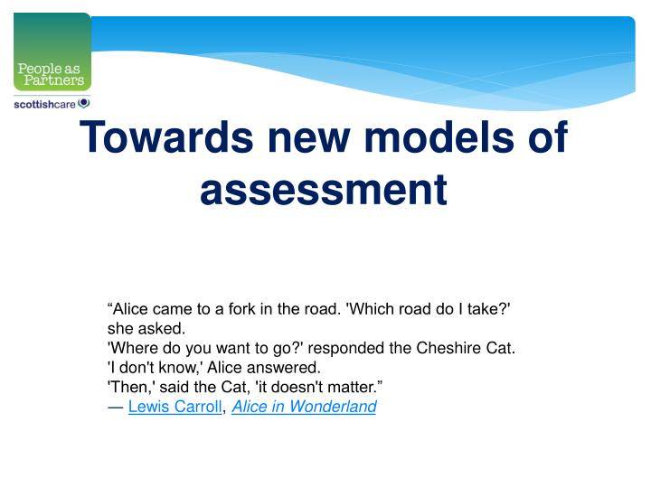 Towards new models of assessment