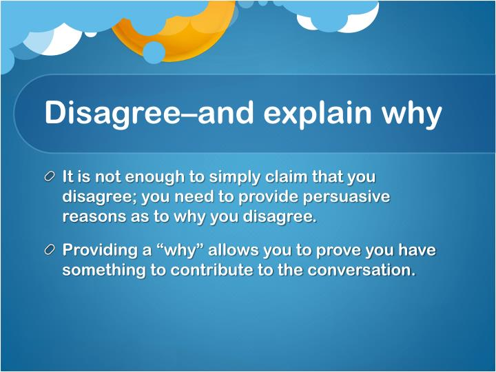 Disagree–and explain why