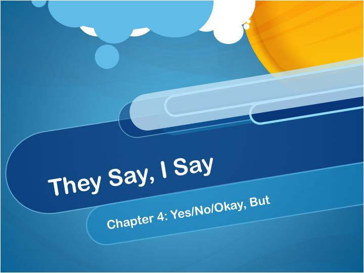 They Say, I Say