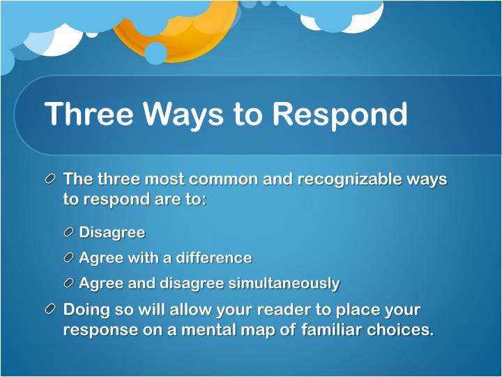 Three Ways to Respond