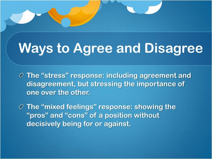 Ways to Agree and Disagree
