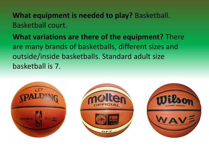 What equipment is needed to play?