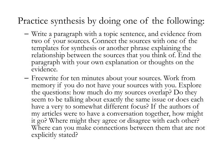 Practice synthesis by doing one of the following: