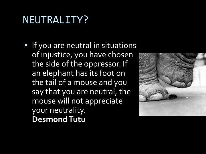 NEUTRALITY?