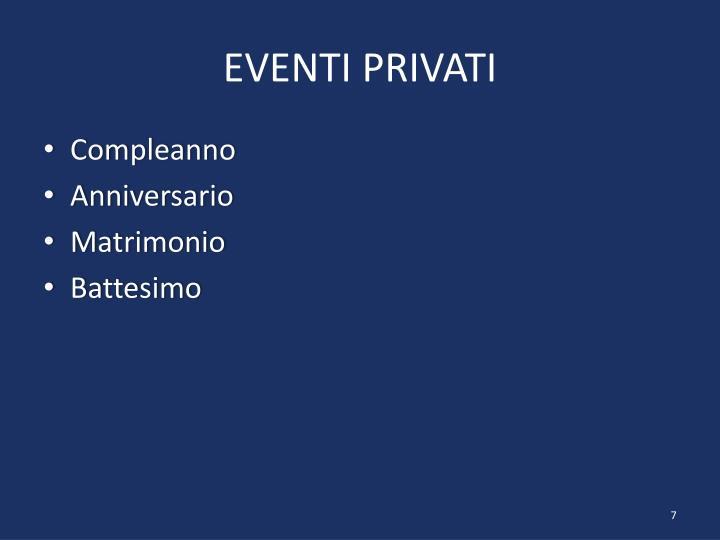 EVENTI PRIVATI