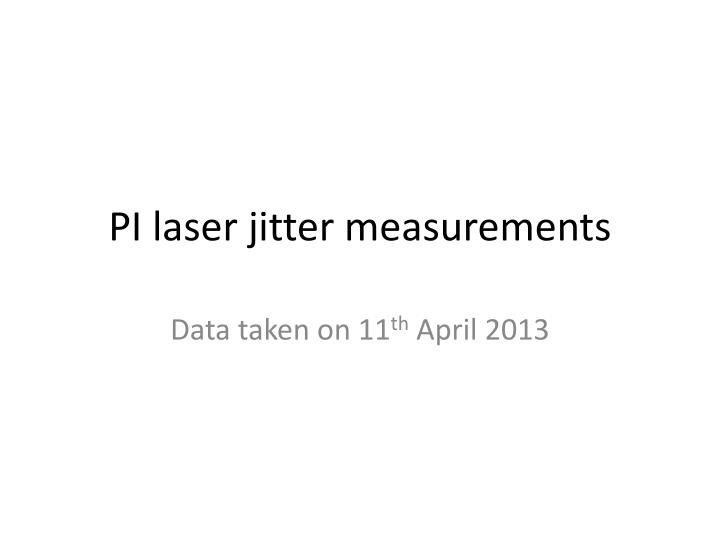 Pi laser jitter measurements