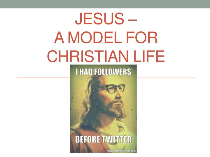 Jesus a model for christian life
