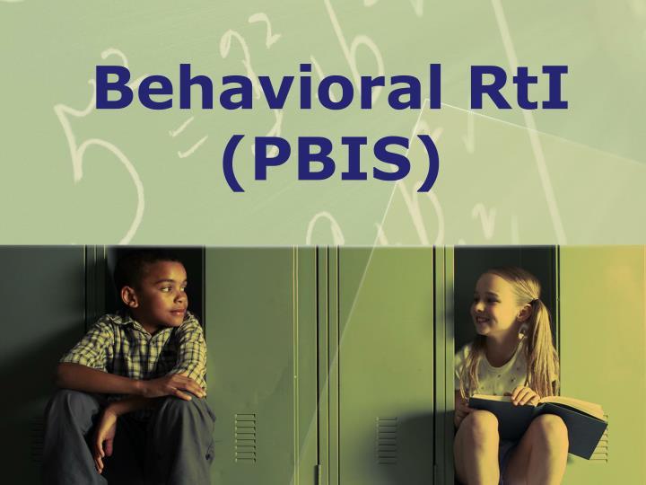 Behavioral RtI (PBIS)