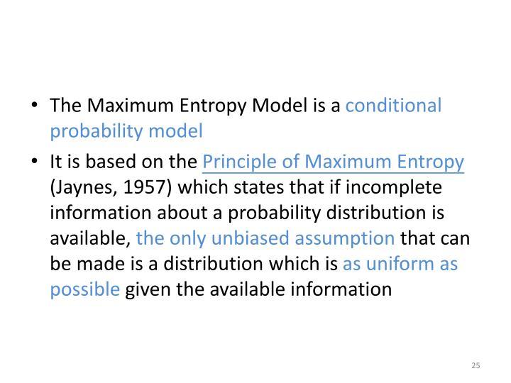 The Maximum Entropy Model is a