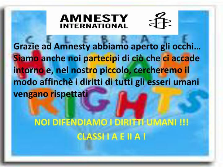 Grazie ad Amnesty abbiamo aperto gli