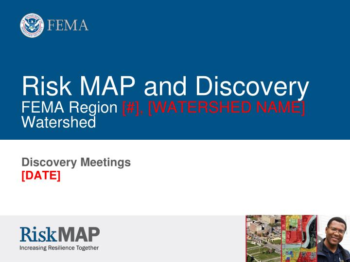 Risk map and discovery fema region watershed name watershed