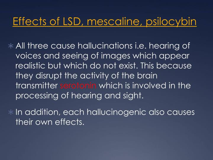 Effects of LSD, mescaline, psilocybin