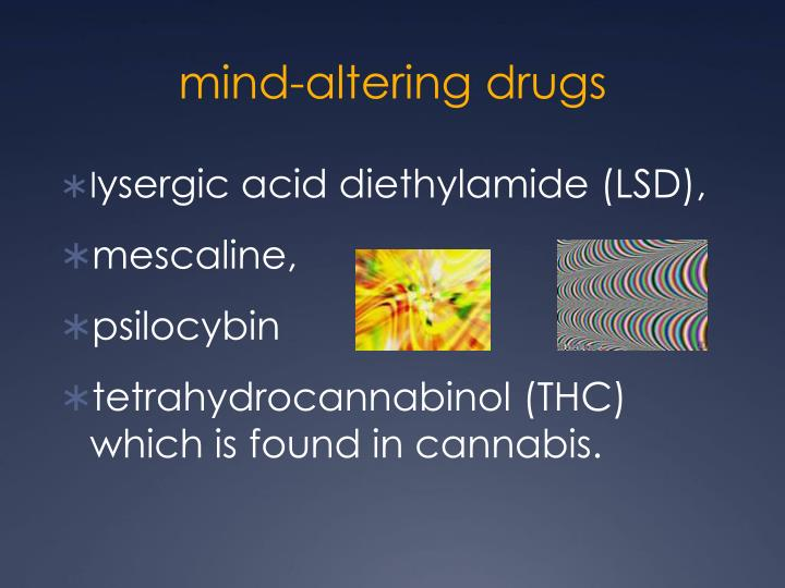mind-altering drugs