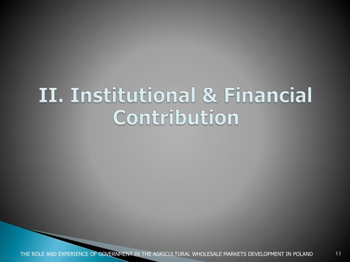 II. Institutional & Financial