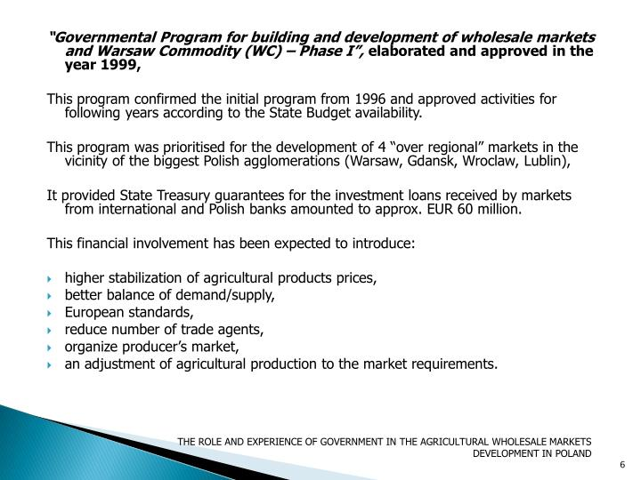 """Governmental Program for building and development of wholesale markets and Warsaw Commodity (WC) – Phase I"","