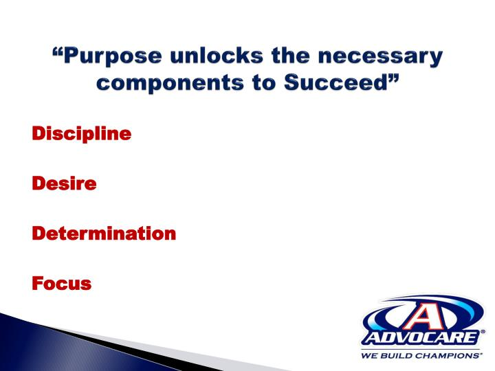 Purpose unlocks the necessary components to succeed