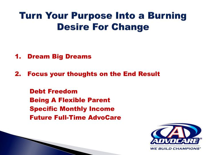 Turn Your Purpose Into a Burning Desire For Change