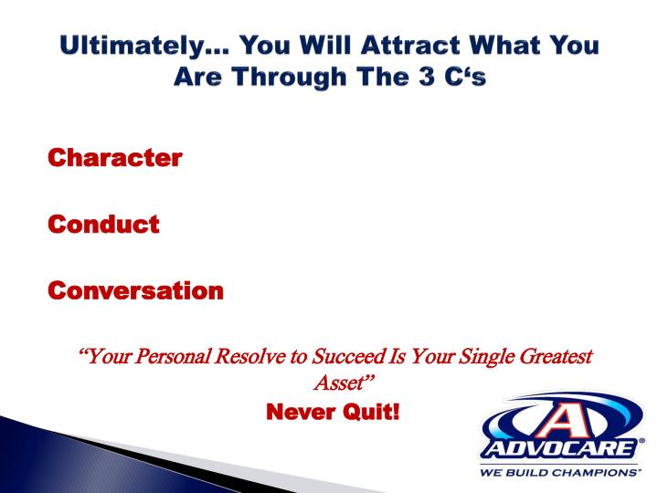 Ultimately… You Will Attract What You Are Through The 3 C's