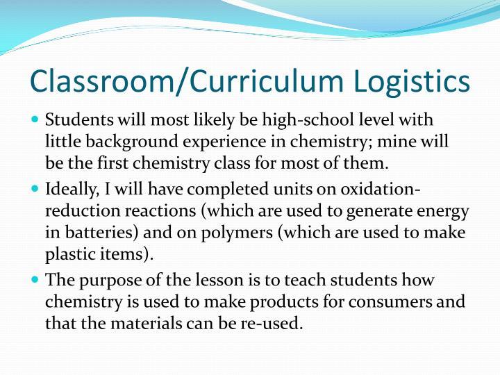 Classroom/Curriculum Logistics