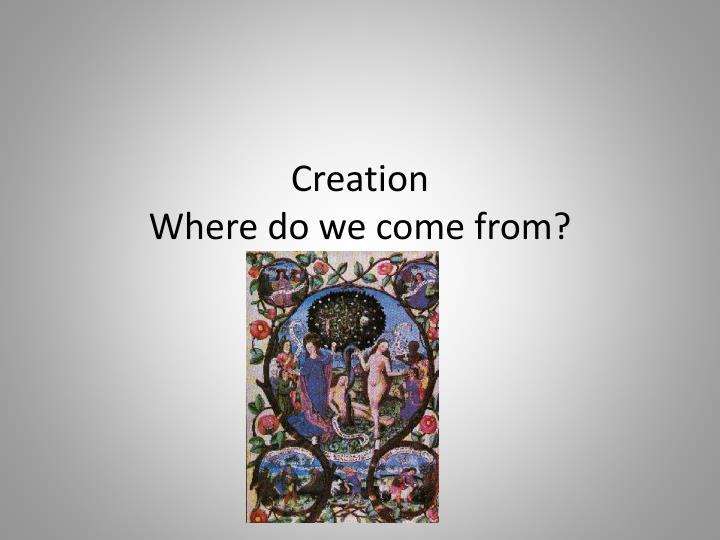 creation myths essays Reflection essay 1: evolutionism vs creationism evolutionism versus creationism is an ongoing the popol vuh, the creation myth of the maya, tells the story of the time of the beginning of the earth.