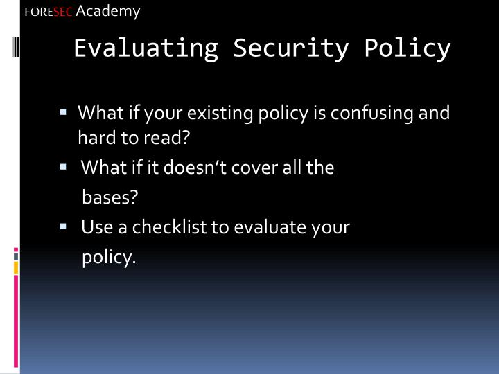 Evaluating Security Policy