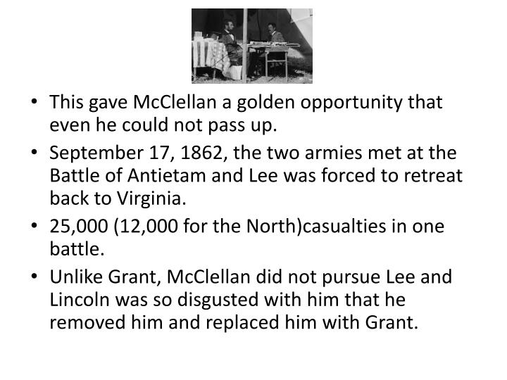 This gave McClellan a golden opportunity that even he could not pass up.