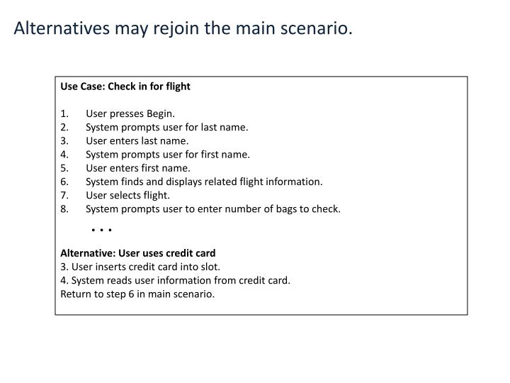Alternatives may rejoin the main scenario.