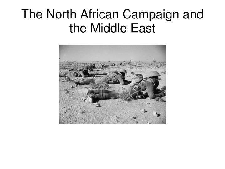 The north african campaign and the middle east