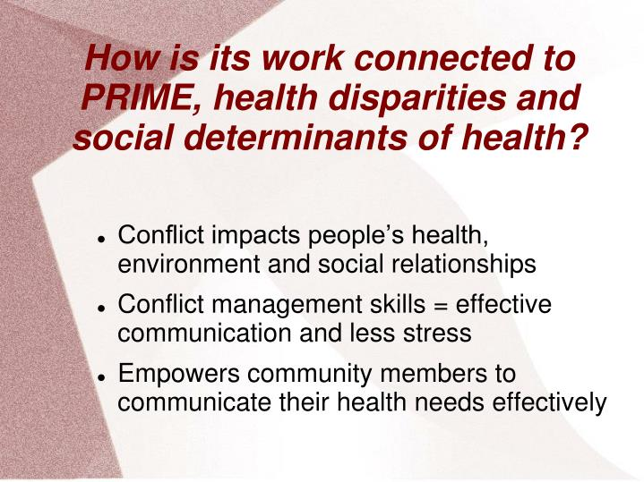 How is its work connected to PRIME, health disparities and social determinants of health?