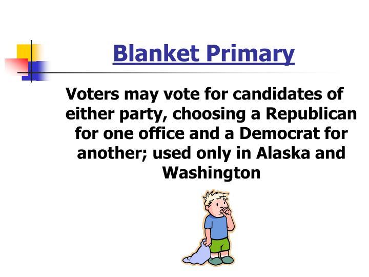 Blanket Primary