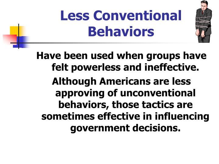 Less Conventional Behaviors