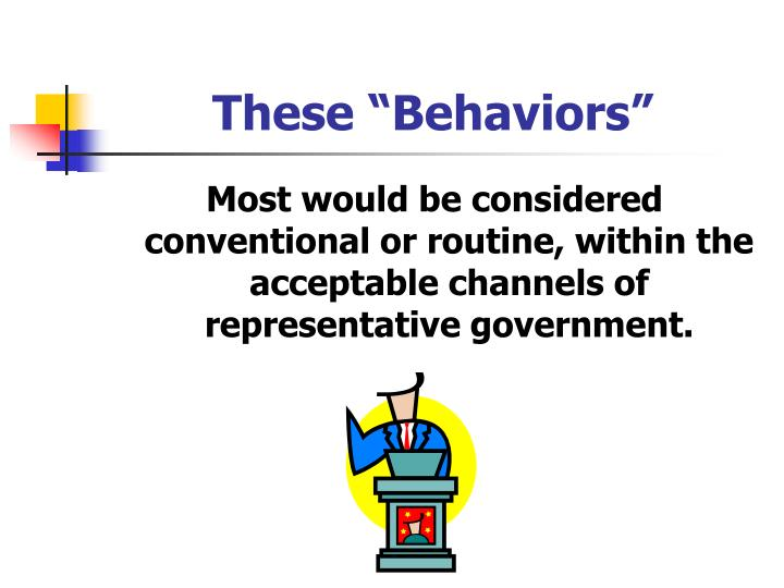 These behaviors