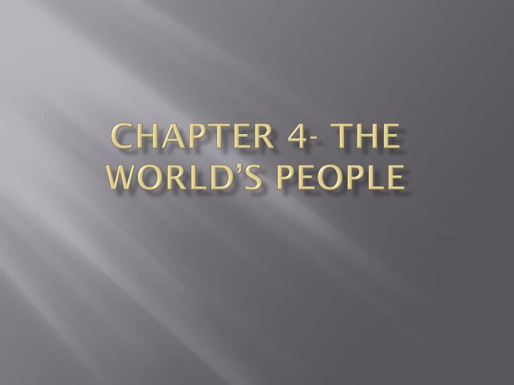 Chapter 4 the world s people