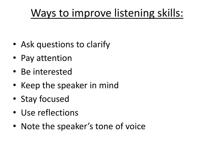 Ways to improve listening skills: