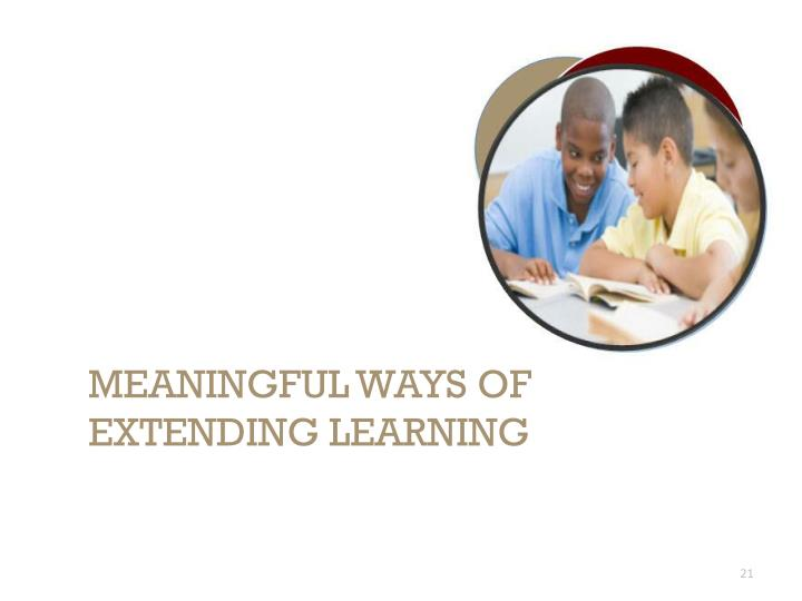 Meaningful Ways of Extending Learning
