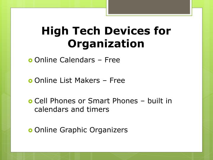 High Tech Devices for Organization