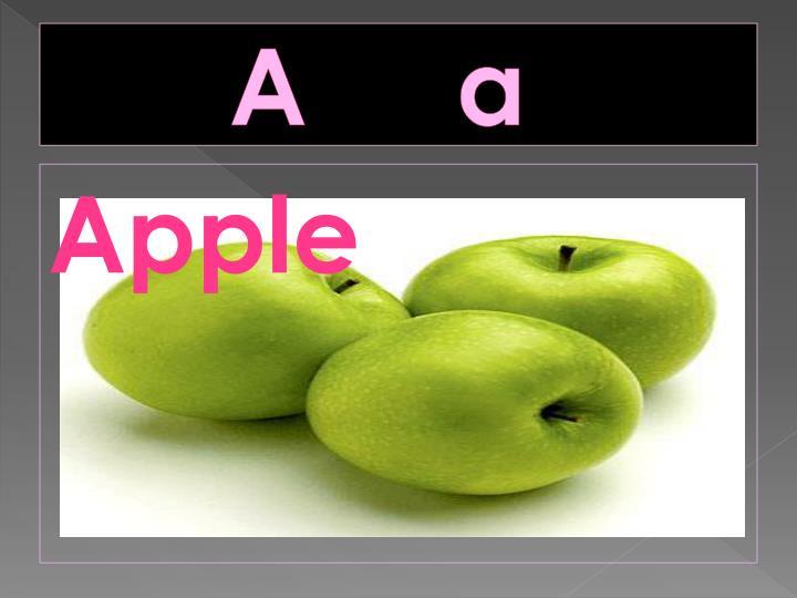 A     a