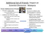additional set of friends impact on scientist discourse malaysia