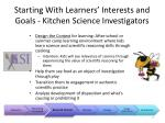 starting with learners interests and goals kitchen science investigators
