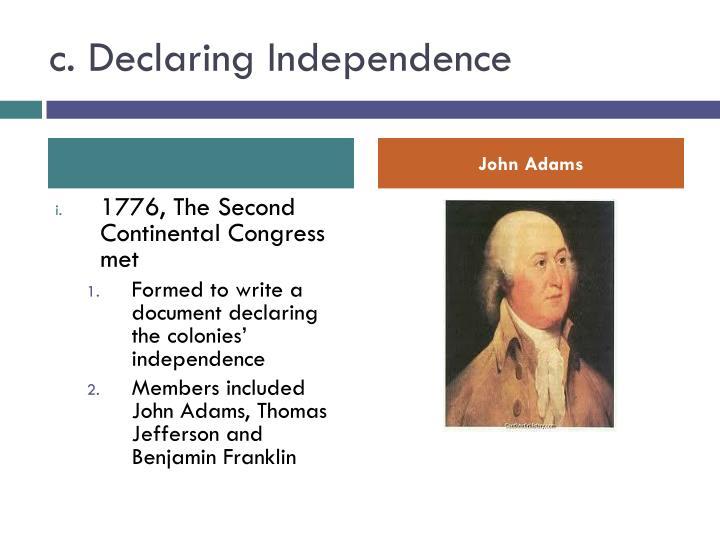 c. Declaring Independence