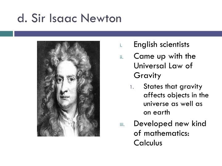 d. Sir Isaac Newton