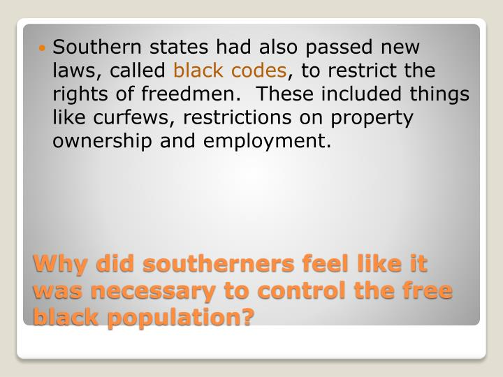 Southern states had also passed new laws, called