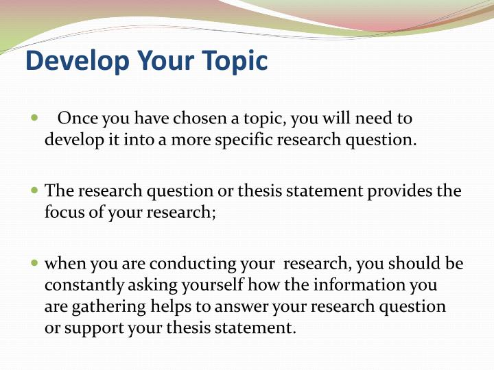 Develop Your Topic