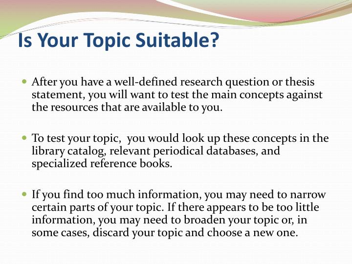 Is Your Topic Suitable?