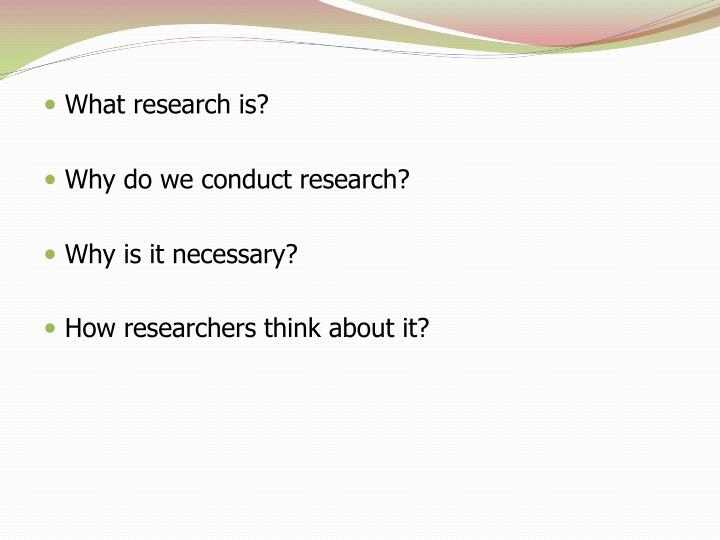 What research is?