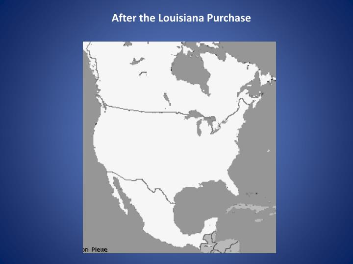 After the Louisiana Purchase