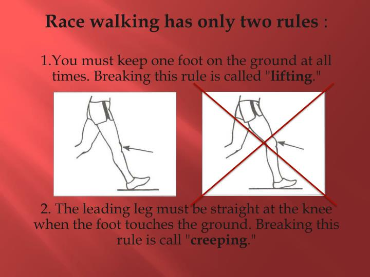 Race walking has only two rules