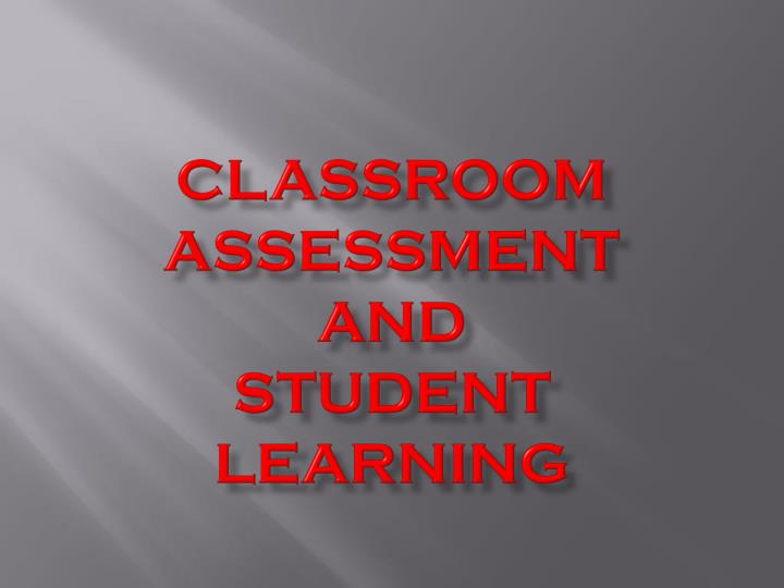 Classroom assessment and student learning