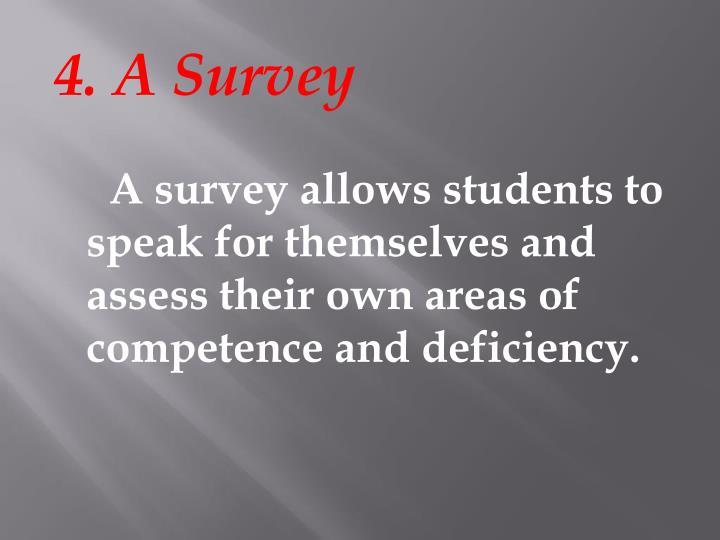 4. A Survey